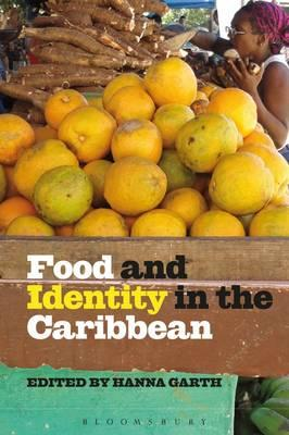 Food and Identity in the Caribbean By Garth, Hanna (EDT)